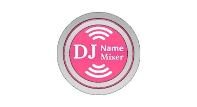 Download DJ Name Mixer Apk