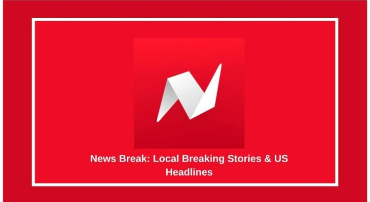 News Break Apk