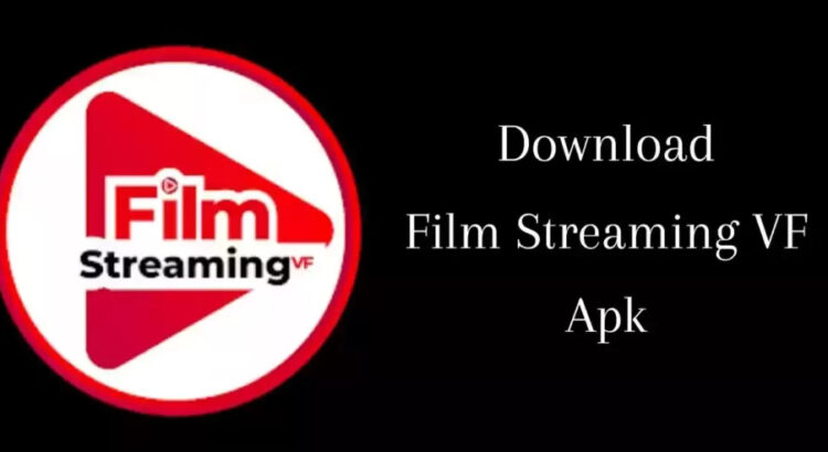 Download Film Streaming VF Apk