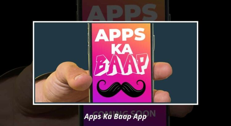 Apps Ka Baap App