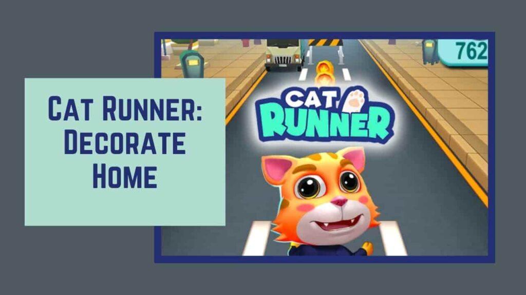 Cat Runner Apk Decorate Home