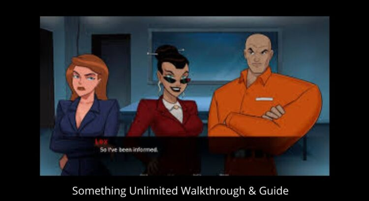 Something Unlimited Walkthrough and Guide