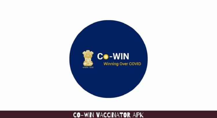 Co-WIN Vaccinator Apk