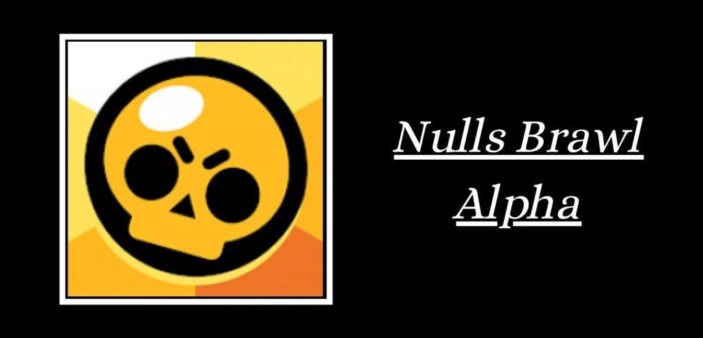 Nulls Brawl Alpha
