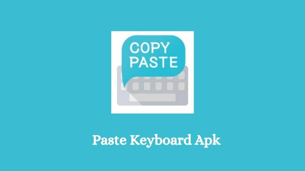 Paste Keyboard Apk