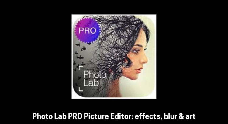 Photo Lab PRO Apk Picture Editor effects, blur & art