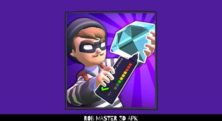 Rob Master 3D Apk