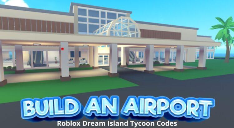 Roblox Dream Island Tycoon Codes