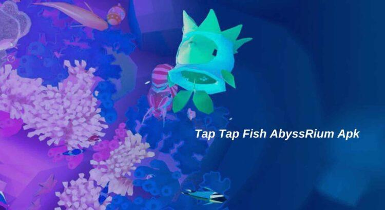 Tap Tap Fish AbyssRium Apk
