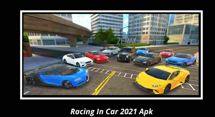 Racing In Car 2021 Apk
