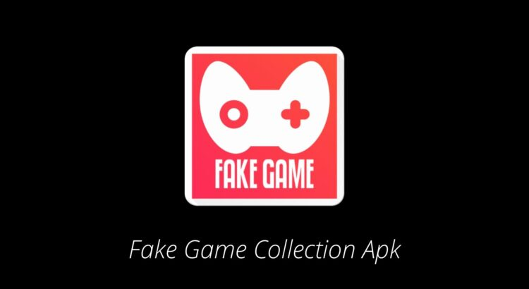 Fake Game Collection Apk