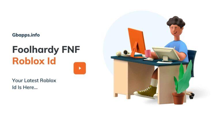 Foolhardy FNF Roblox Id
