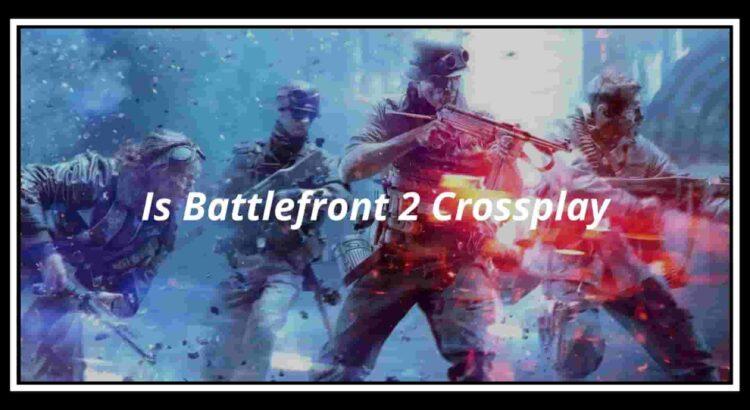 Is Battlefront 2 Crossplay