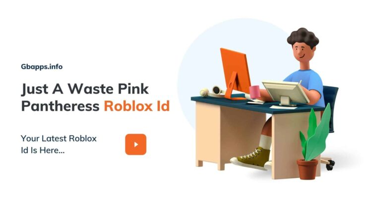 Just A Waste Pink Pantheress Roblox Id