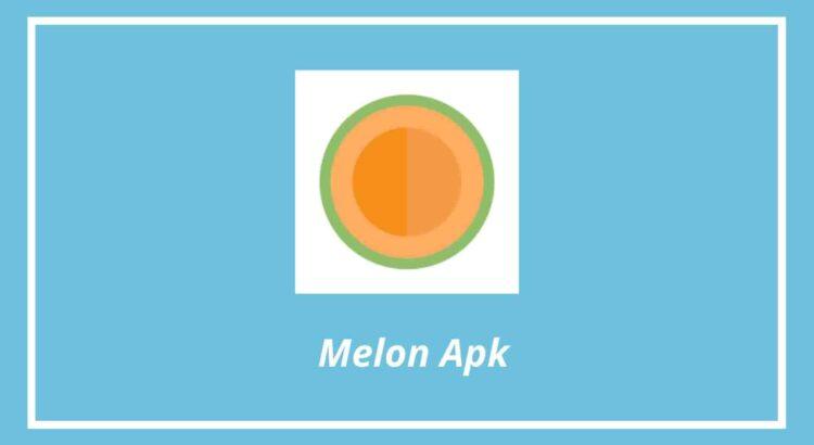 Melon Apk