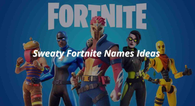 Sweaty Fortnite Names