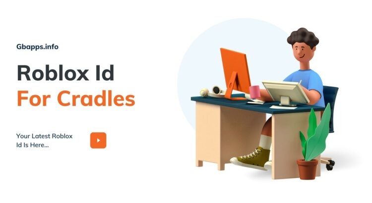 Roblox Id For Cradles