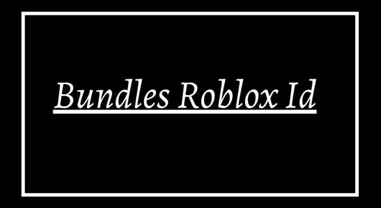 Bundles Roblox Id