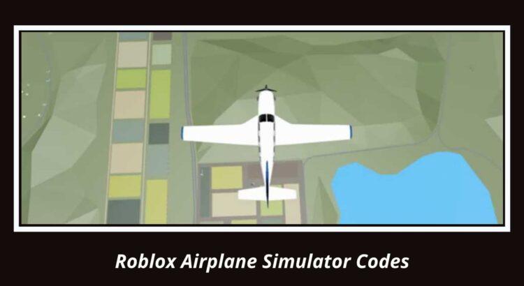 Roblox Airplane Simulator CodesRoblox Airplane Simulator Codes