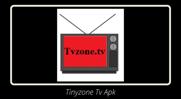 Tinyzone Tv Apk