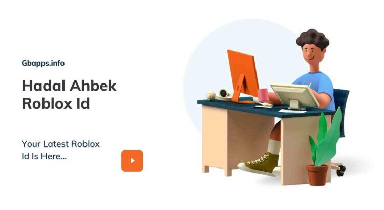Hadal Ahbek Roblox Id