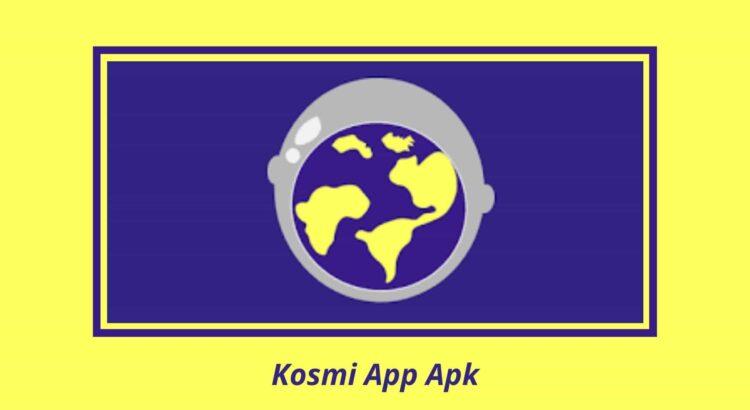 Kosmi App Apk