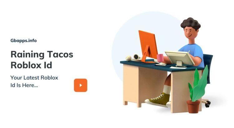 Raining Tacos Roblox Id