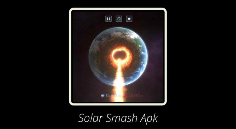Solar Smash Apk