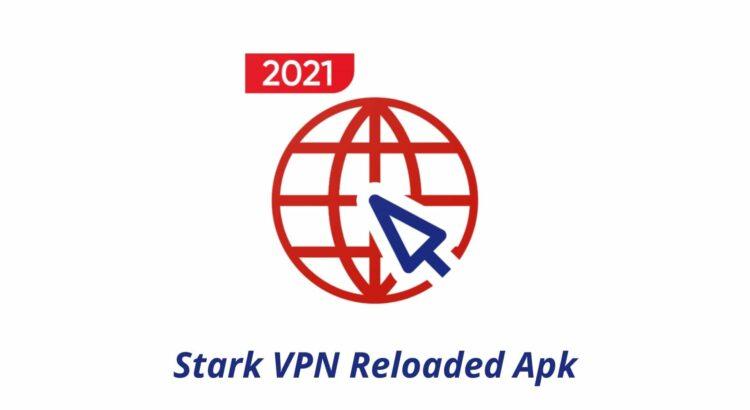 Stark VPN Reloaded Apk