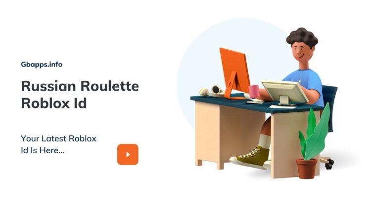 Russian Roulette Roblox Id