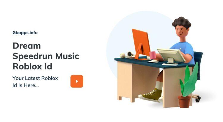 Dream Speedrun Music Roblox Id