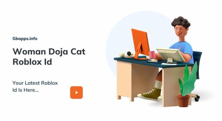 Woman Doja Cat Roblox Id
