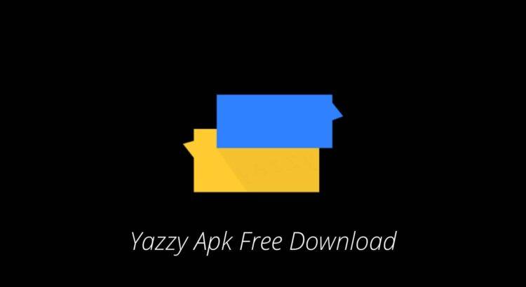 Yazzy Apk Download