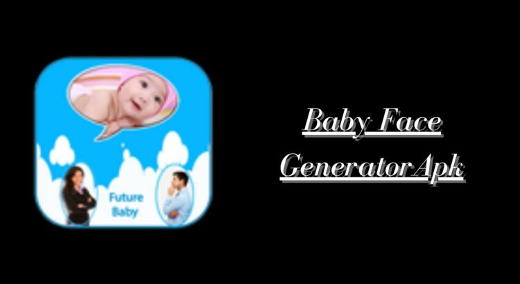 Baby Face Generator Apk