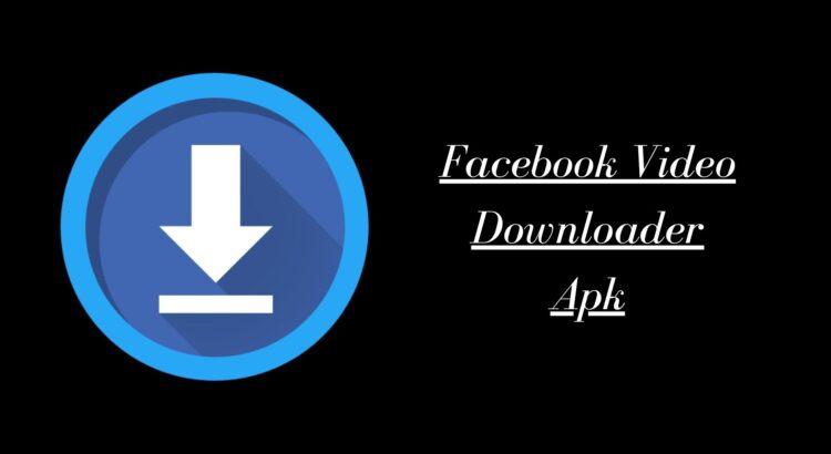 Facebook Video Downloader Apk