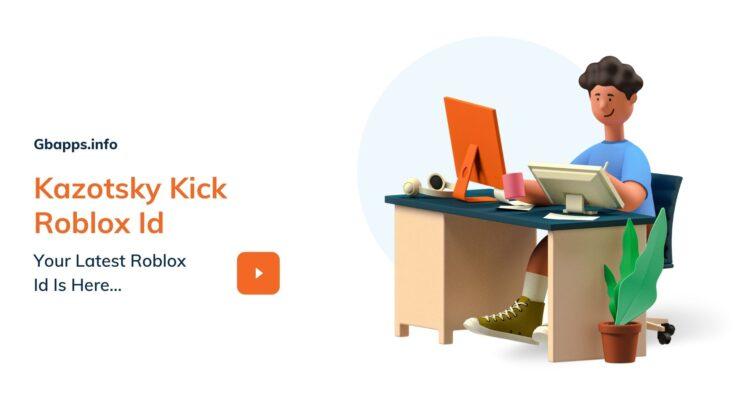 Kazotsky Kick Roblox Id