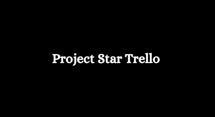 Project Star Trello