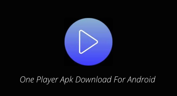 One Player Apk