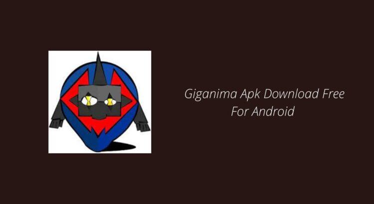 Giganima Apk