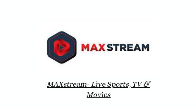 maxstream apk