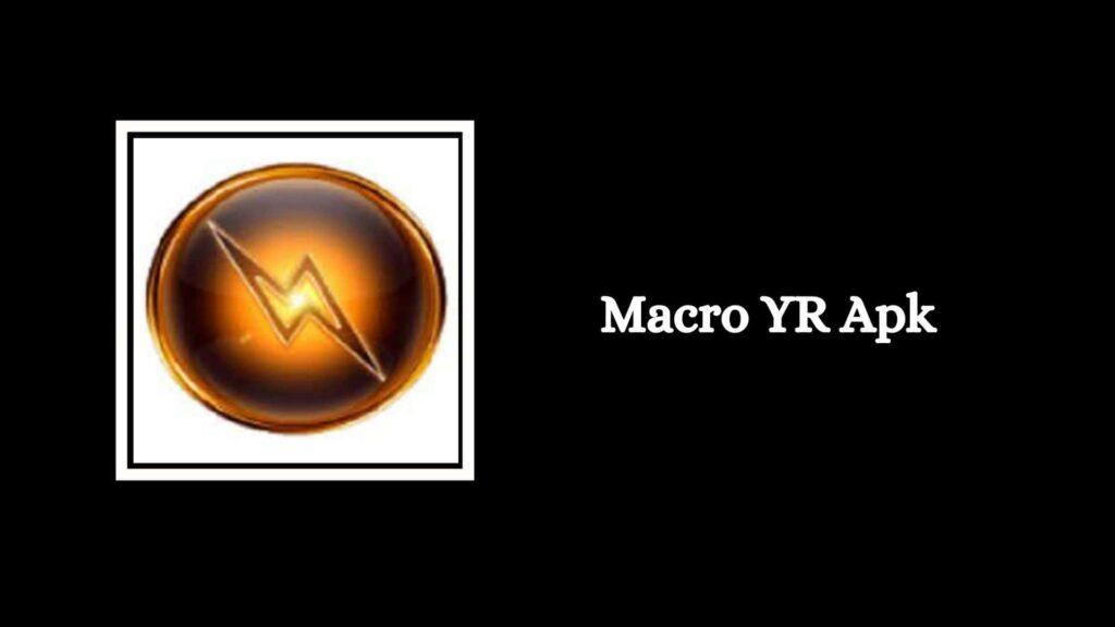 Macro YR Apk