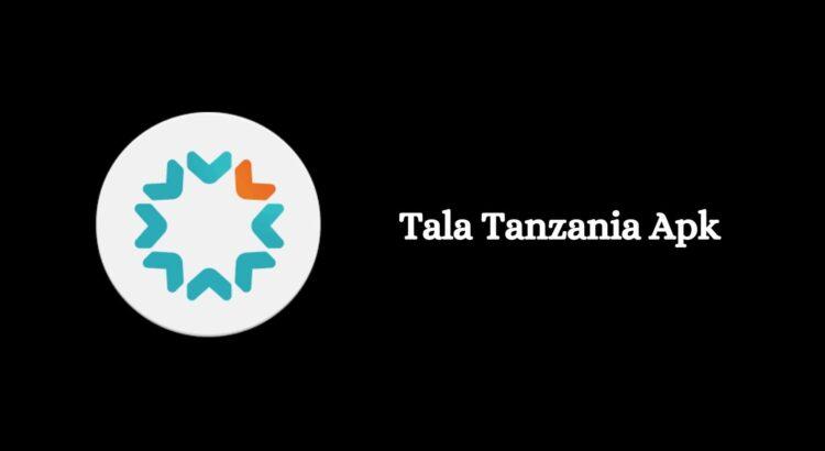 Tala Tanzania Apk