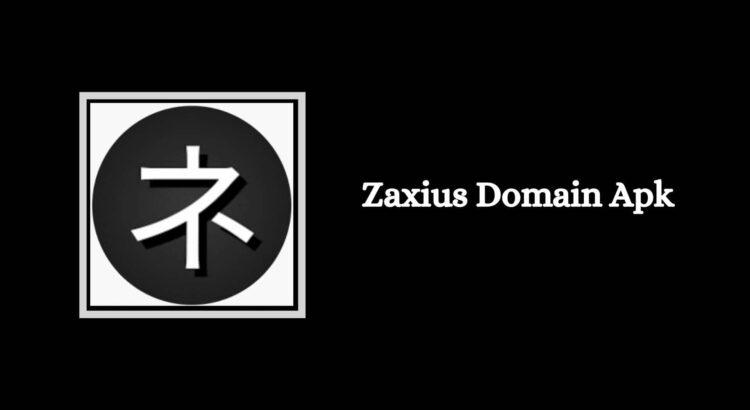Zaxius Domain Apk