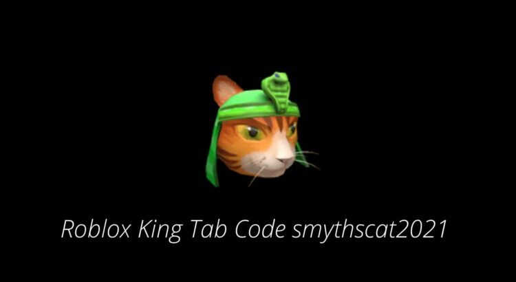 Roblox King Tab Code smythscat2021