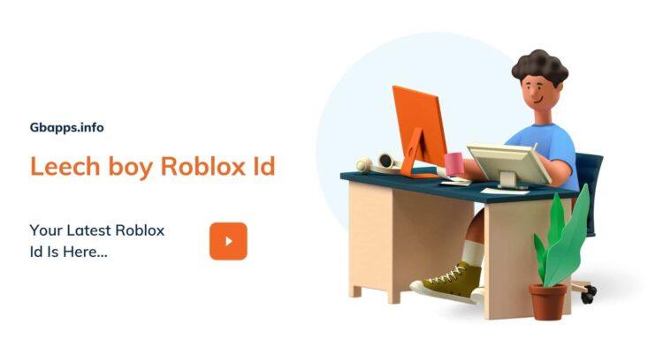 Leech boy Roblox Id