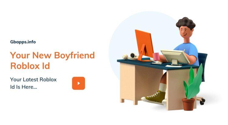 Your New Boyfriend Roblox Id