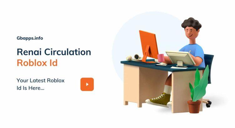 Renai Circulation Roblox Id