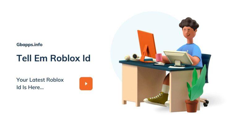 Tell Em Roblox Id