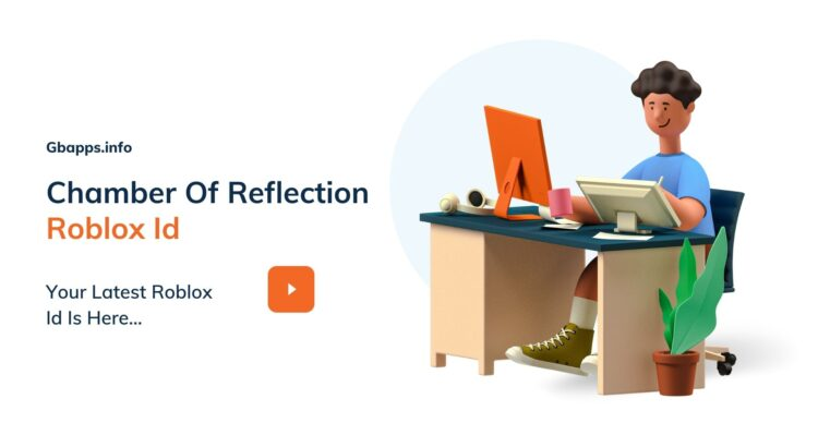 Chamber Of Reflection Roblox Id