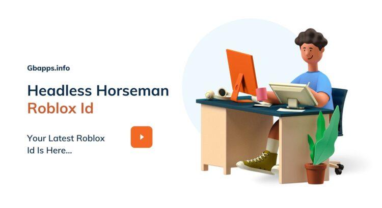 Headless Horseman Roblox Id